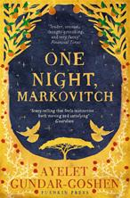 Ayelet Gundar-Goshen, One Night Markovitch, English, UK
