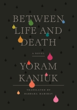 Yoram Kaniuk, Between Life and Death, English