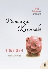 Etgar Keret, Breaking the Pig, Turkish